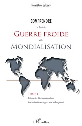 Couverture Comprendre la fin de la guerre froide et la mondialisation (Tome 1)