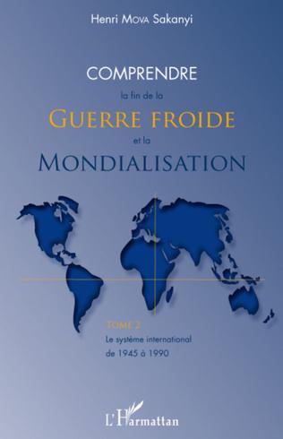 Couverture Comprendre la fin de la Guerre froide et la mondialisation (tome 2)