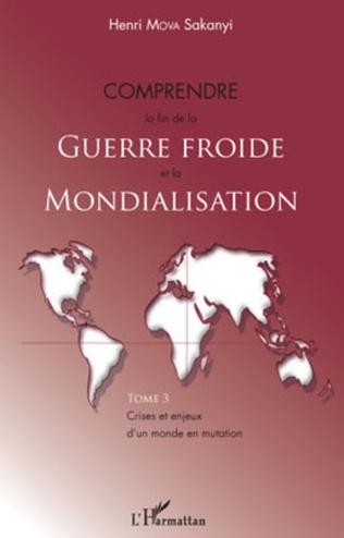 Couverture Comprendre la fin de la Guerre froide et la mondialisation (Tome 3)