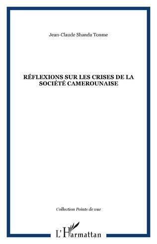 Couverture Réflexions sur les crises de la société camerounaise