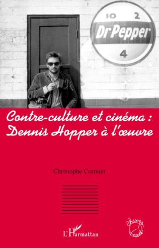 Couverture Contre-culture et cinéma : Dennis Hopper à l'oeuvre