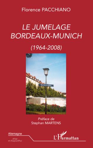Couverture Le jumelage Bordeaux-Munich (1964-2008)