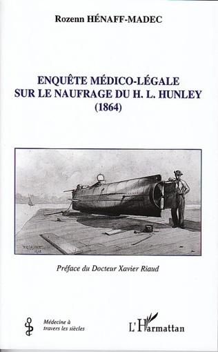 Couverture Enquête médico-légale sur le naufrage du H. L. Hunley