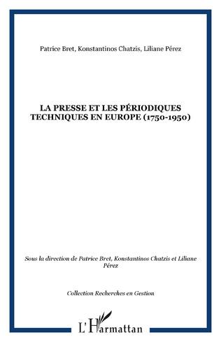 Couverture La presse et les périodiques techniques en Europe (1750-1950