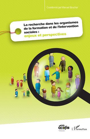 Couverture La recherche dans les organismes de la formation et de l'intervention sociales : enjeux et perspectives