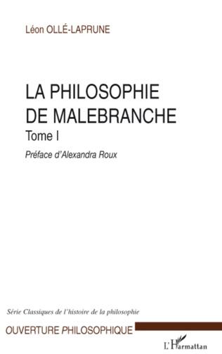 Couverture La philosophie de Malebranche Tome I