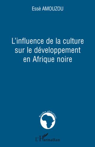 Couverture L'influence de la culture sur le développement en Afrique noire