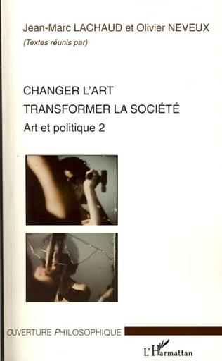 Couverture Changer l'art transformer la société