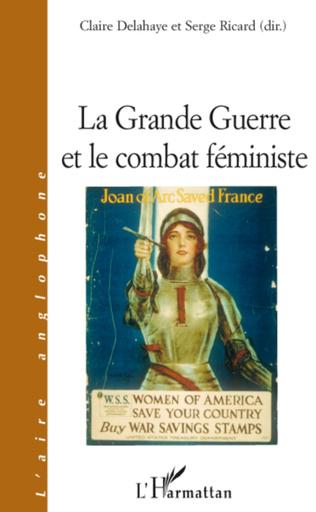 Couverture La Grande Guerre et le combat féministe