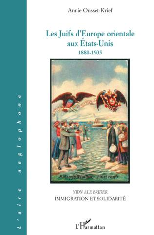 Couverture Les Juifs d'Europe orientale aux Etats-Unis 1880-1905