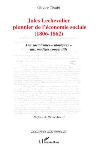 Couverture Jules Lechevalier, pionnier de l'économie sociale