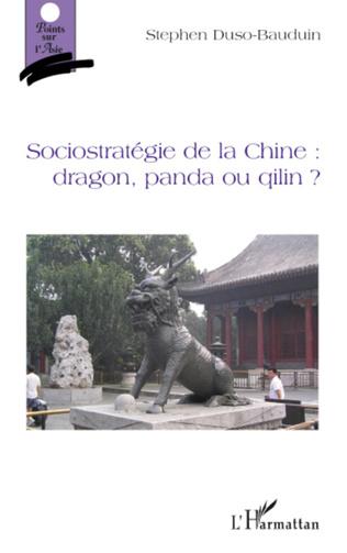 Couverture Sociostratégie de la Chine : dragon, panda ou qilin ?