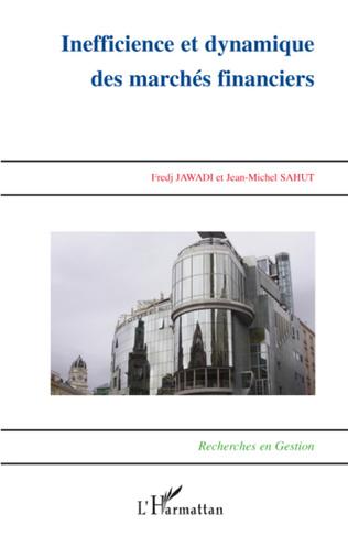 Couverture Inefficience et dynamique des marchés financiers