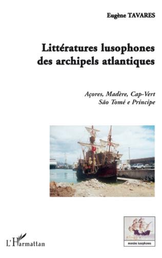 Couverture Littératures lusophones des archipels atlantiques