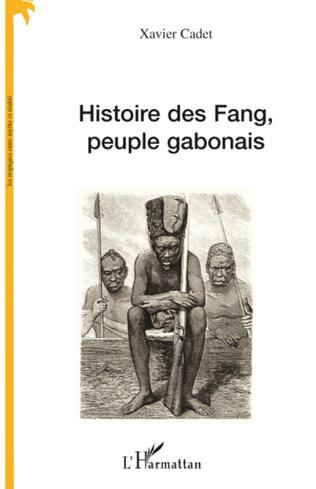 Couverture Histoire des Fang, peuple gabonais