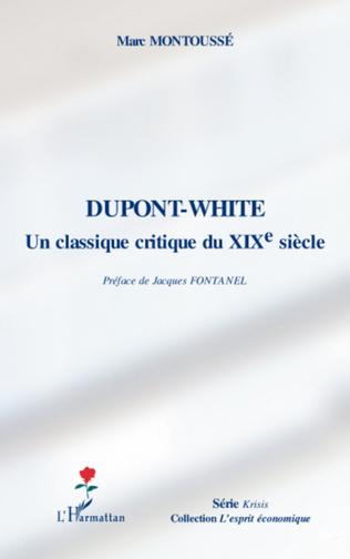 Couverture Dupont-White, un classique critique au XIXe siècle