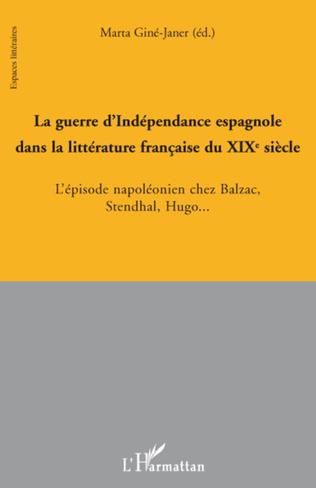 Couverture La guerre d'Indépendance espagnole dans la littérature française au XIX° siècle