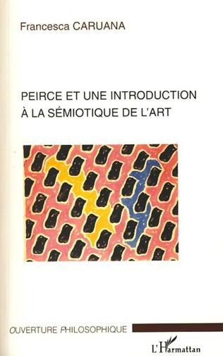 Couverture Peirce et une introduction à la sémiotique de l'art