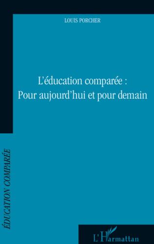 Couverture Education comparée : Pour aujourd'hui et pour demain