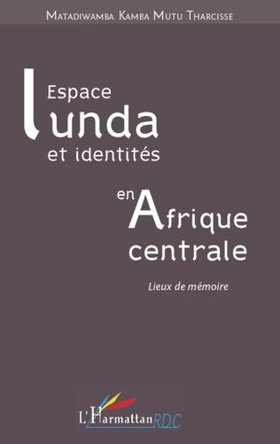 Couverture Espace Lunda et identités en Afrique centrale