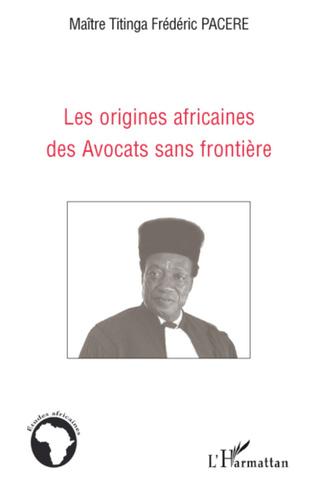 Couverture Les origines africaines des Avocats sans frontière