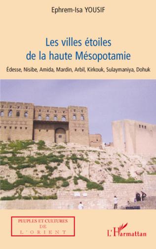 Couverture Les villes étoiles de la haute Mésopotamie