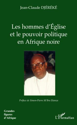 Couverture Les hommes d'Eglise et le pouvoir politique en Afrique noire