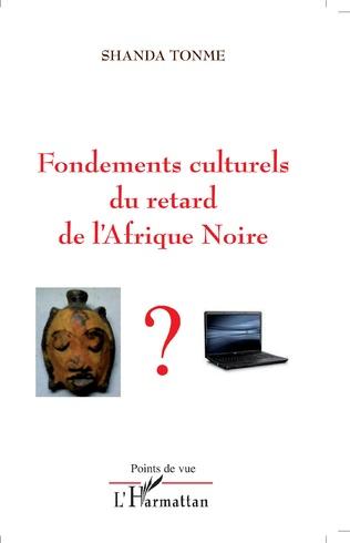 Couverture Fondements culturels du retard de l'Afrique Noire