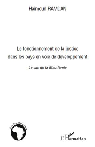 Couverture Le fonctionnement de la justice dans les pays en voie de développement