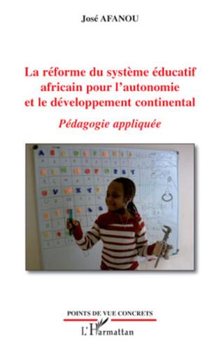 Couverture La réforme du système éducatif africain pour l'autonomie et le développement continental