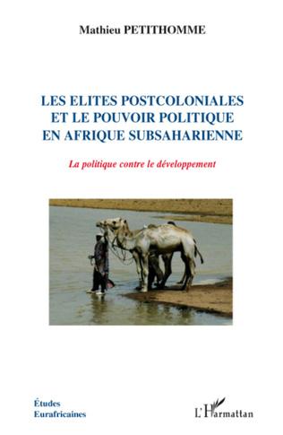 Couverture Les élites postcoloniales et le pouvoir politique en Afrique subsaharienne