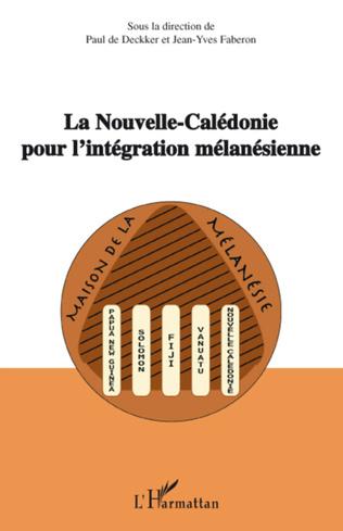 Couverture La Nouvelle-Calédonie pour l'intégration mélanésienne