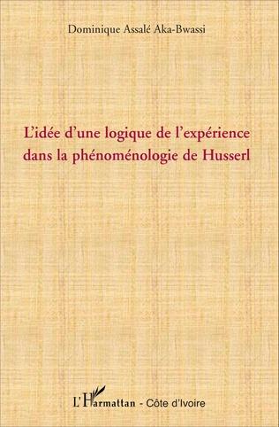 Couverture L'idée d'une logique de l'expérience dans la phénoménologie de Husserl