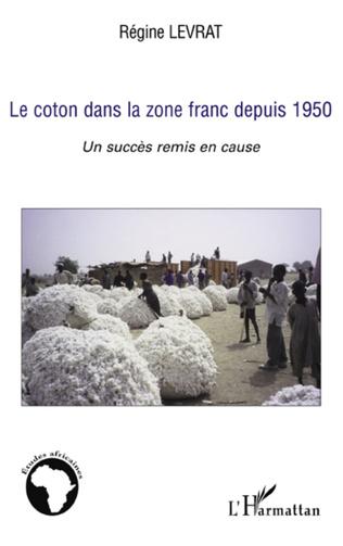 Couverture Le coton dans la zone franc depuis 1950