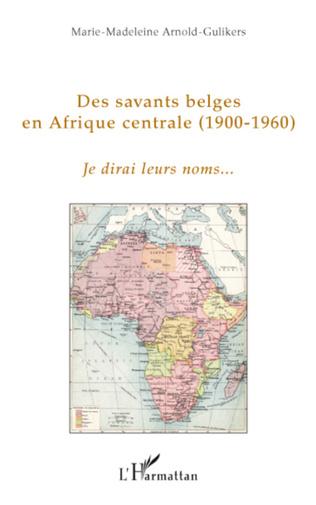 Couverture Des savants belges en Afrique centrale