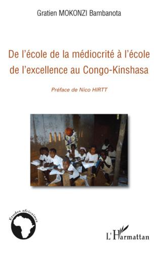 Couverture De l'école de la médiocrité à l'école de l'excellence au Congo-Kinshasa