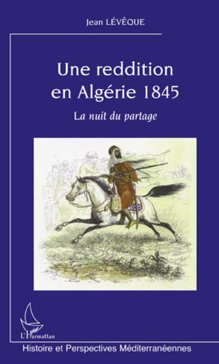 Couverture Une reddition en Algérie 1845