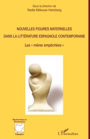 Couverture Nouvelles figures maternelles dans la littérature espagnole contemporaine