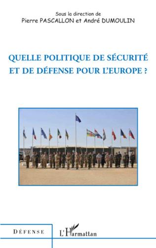 Couverture Quelle politique de sécurité et de défense pour l'Europe ?