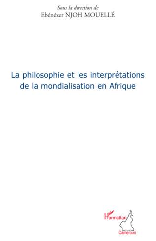 Couverture La philosophie et les interprétations de la mondialisation en Afrique
