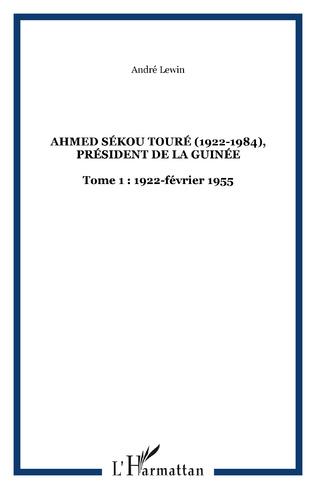 Couverture Ahmed Sékou Touré (1922-1984), Président de la Guinée