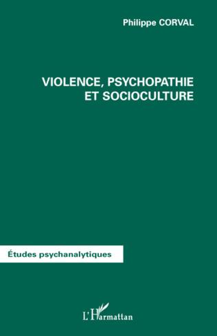 Couverture Violence, psychopathie et socioculture
