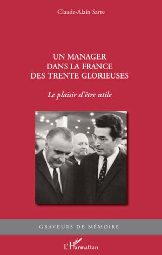 Couverture Un manager dans la France des Trente Glorieuses