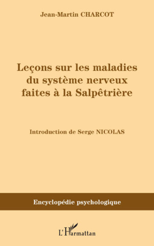 Couverture Leçons sur les maladies du système nerveux faites à la Salpêtrières (1872-1873)