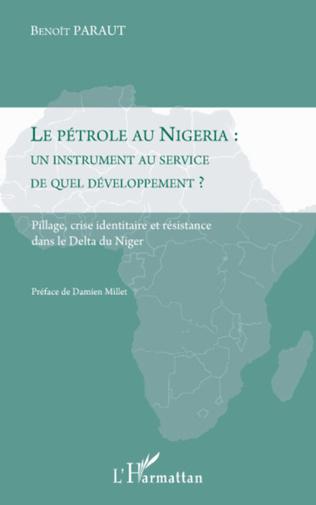 Couverture Le pétrole au Nigeria : un instrument au service de quel développement ?
