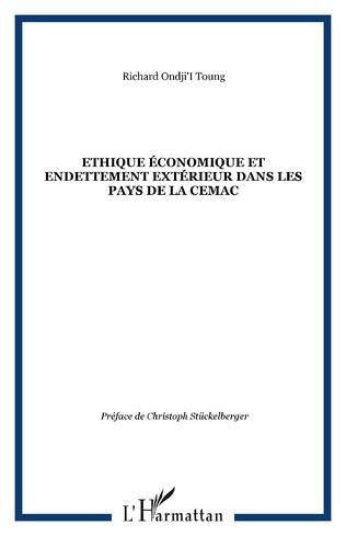 Couverture Ethique économique et endettement extérieur dans les pays de la CEMAC