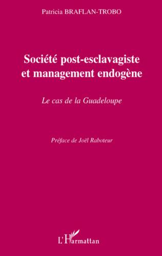 Couverture Société post-esclavagiste et management endogène