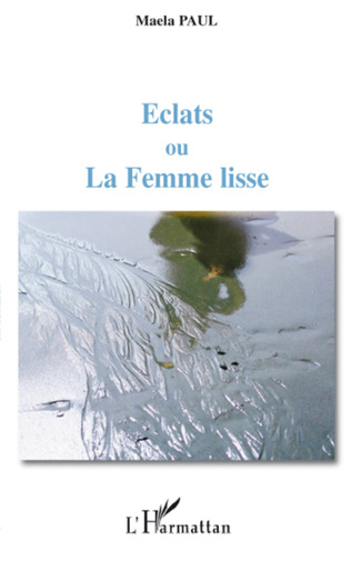 Couverture Eclats ou La Femme lisse