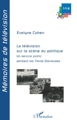 Couverture La télévision sur la scène du politique