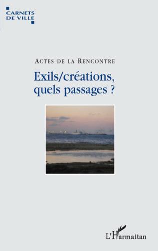 Couverture Exils/créations, quels passages?